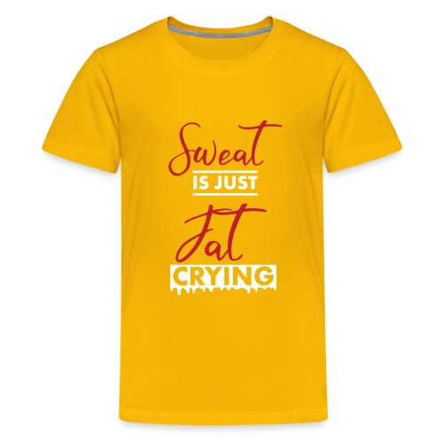 Sweat is just Fat Crying - Kids' Premium T-Shirt