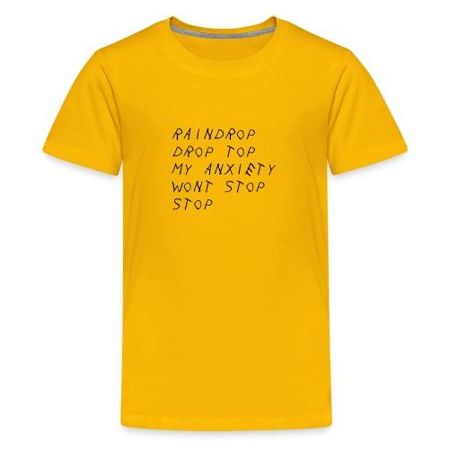 Raindrop Drop Top My Anxiety Wont Stop Stop - Kids' Premium T-Shirt