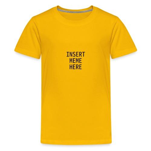 Insert Meme Here - Kids' Premium T-Shirt