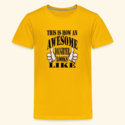This is how an awesome daughter looks like - Kids' Premium T-Shirt