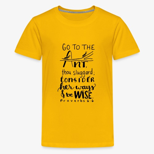 Go to the ant Proverbs 6 6 - Kids' Premium T-Shirt