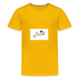 Be still mug - Kids' Premium T-Shirt