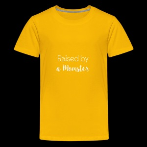 Raised by a Momster - Kids' Premium T-Shirt