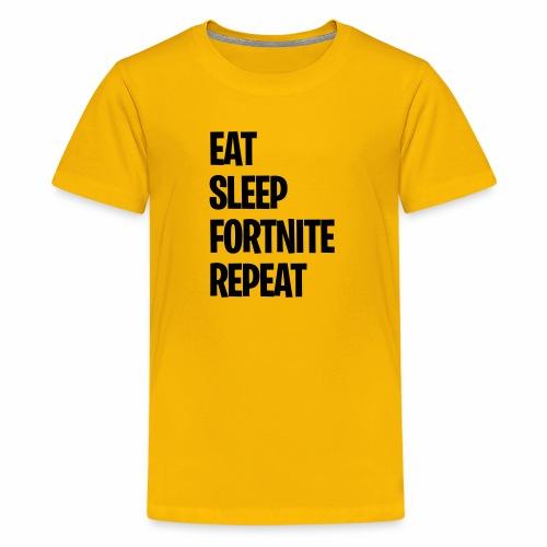 EAT SLEEP FORT NITE REPEAT - Kids' Premium T-Shirt