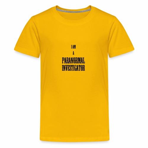 I AM A PARANORMAL INVESTIGATOR - Kids' Premium T-Shirt