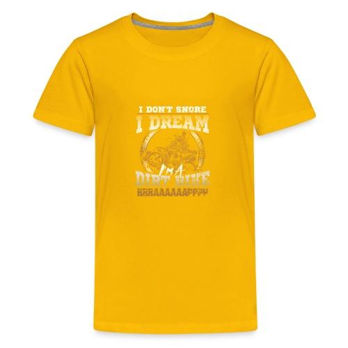 Dirk bike - I don't Snore, I dream I'm a Dirt Bike - Kids' Premium T-Shirt