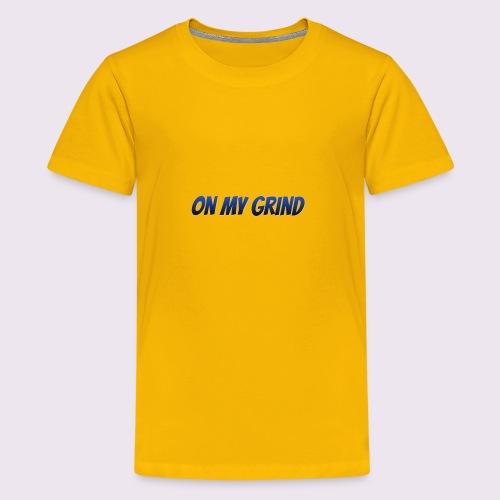on my grind - Kids' Premium T-Shirt