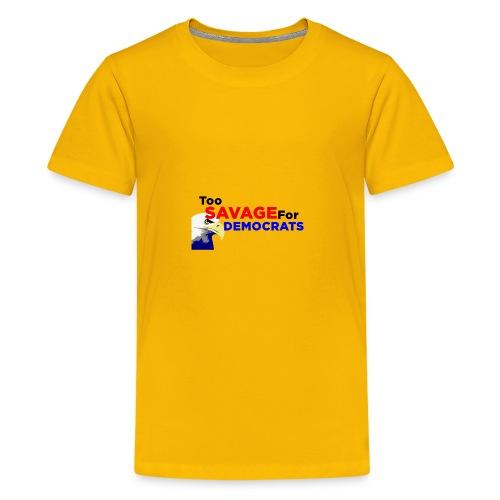 Too Savage For Democrats - Kids' Premium T-Shirt