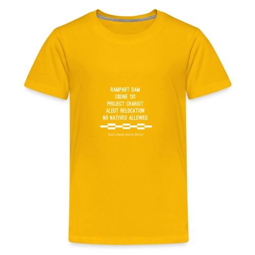 Teach Alaska Native History - Kids' Premium T-Shirt