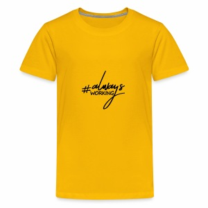 Always Working - Kids' Premium T-Shirt