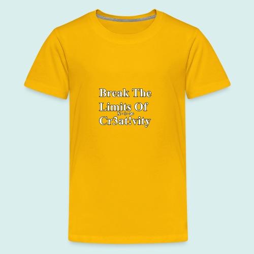 Break The Limits Of Creativity White Letters - Kids' Premium T-Shirt