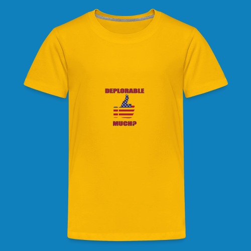 Deplorable Much? - Kids' Premium T-Shirt