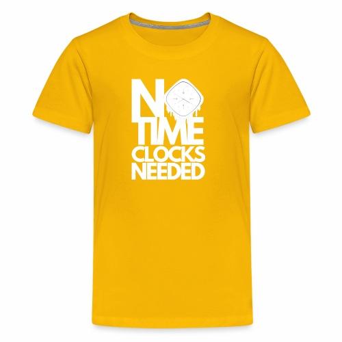 NoTimeClocksNeeded - Kids' Premium T-Shirt