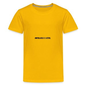 My black is beautiful - Kids' Premium T-Shirt