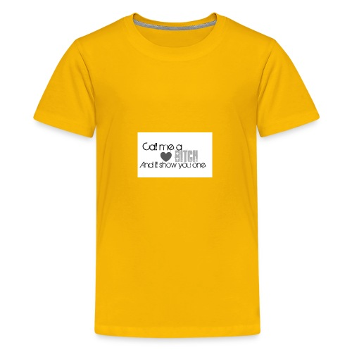 Call me a Bitch and I'll show you one - Kids' Premium T-Shirt
