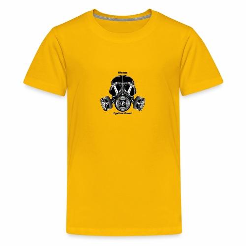 Always dysfunctional - Kids' Premium T-Shirt