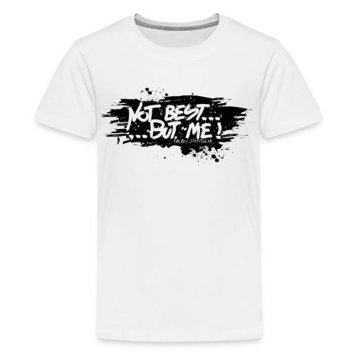 Not Best... But Me - Kids' Premium T-Shirt