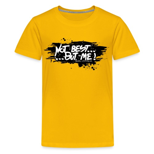 Not Best... But Me - Kids' Premium T-Shirt