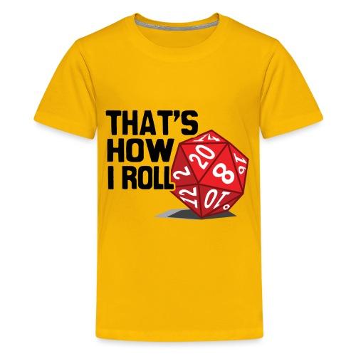 That's How I Roll - Kids' Premium T-Shirt