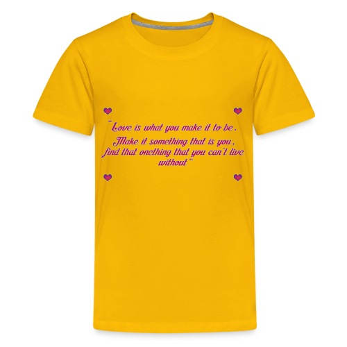 Love quote - Kids' Premium T-Shirt
