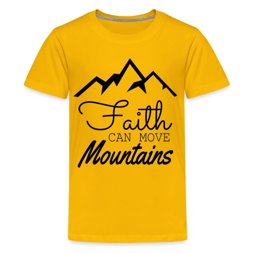 Faith Can Move Mountains - Kids' Premium T-Shirt