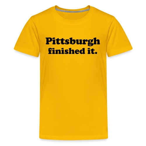 Pittsburgh Finished It (GOLD) - Kids' Premium T-Shirt