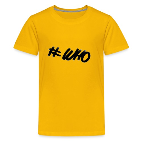 #WHO - Kids' Premium T-Shirt