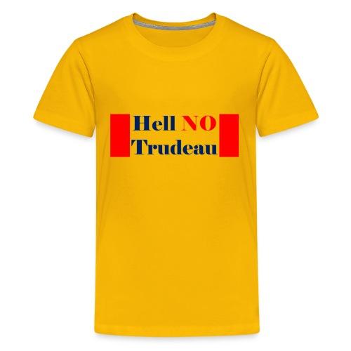 Hell No Trudeau - Kids' Premium T-Shirt