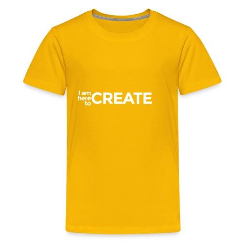 I Am Here to Create - Kids' Premium T-Shirt