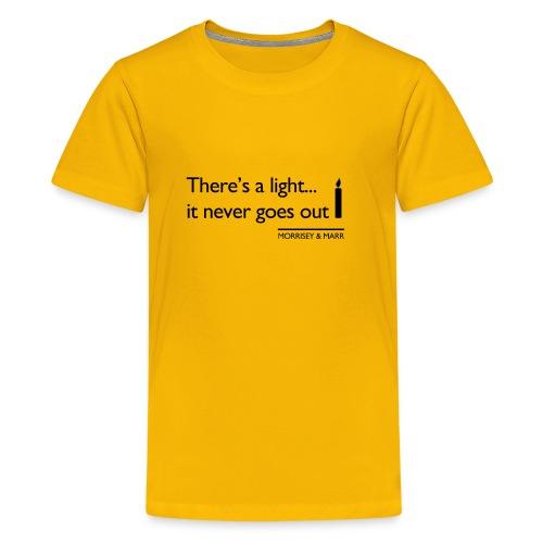 Theres a light - Kids' Premium T-Shirt