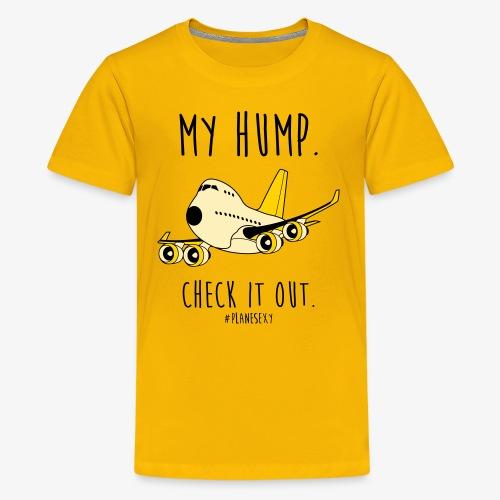 My Hump, Check it out! (Black Writing) - Kids' Premium T-Shirt