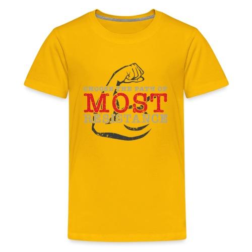 Choose the path of MOST resistance - Kids' Premium T-Shirt