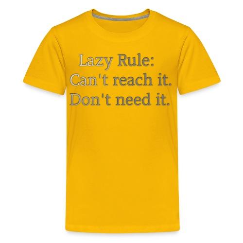 Lazy rule. - Kids' Premium T-Shirt