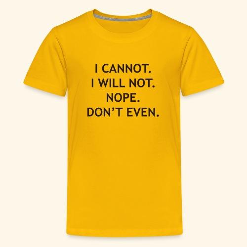 I cannot - Kids' Premium T-Shirt