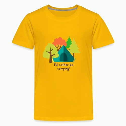 I'd rather be camping - Kids' Premium T-Shirt