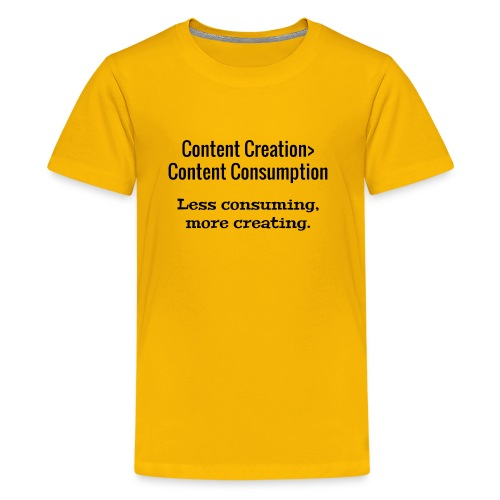 Content Creation> Content Consumption - Kids' Premium T-Shirt