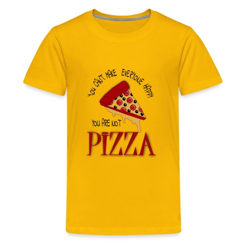 You Can't Make Everyone Happy You Are Not Pizza - Kids' Premium T-Shirt