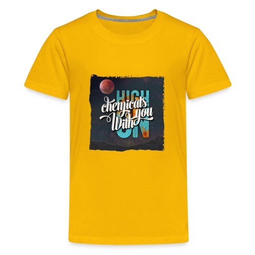 High On Chemicals With You - Kids' Premium T-Shirt