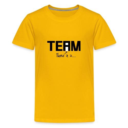 You are the TEAM - Premium Design - Kids' Premium T-Shirt