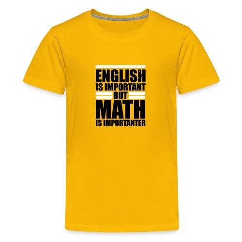 Math is importanter than english - Premium Design - Kids' Premium T-Shirt