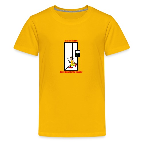 I M So Out oF Shape That I Sweat In The Elevator - Kids' Premium T-Shirt