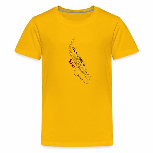 All you need is Sax! · Alto Version - Kids' Premium T-Shirt