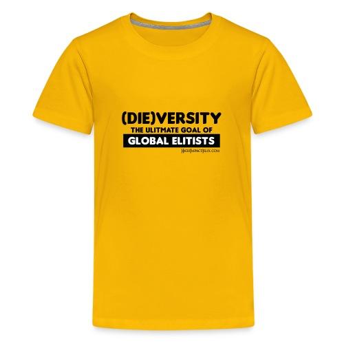 DIEVERSITY The Ultimate Goal of Global Elitists - Kids' Premium T-Shirt