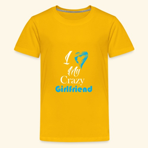 Love My Crazy Girlfriend Blue - Kids' Premium T-Shirt
