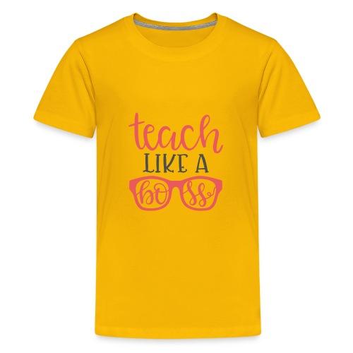Teach like a boss - Kids' Premium T-Shirt