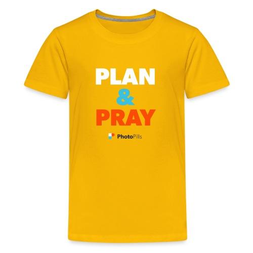 Plan & Pray - Kids' Premium T-Shirt