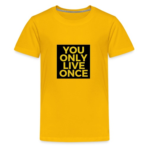 You Only Live Once - Kids' Premium T-Shirt