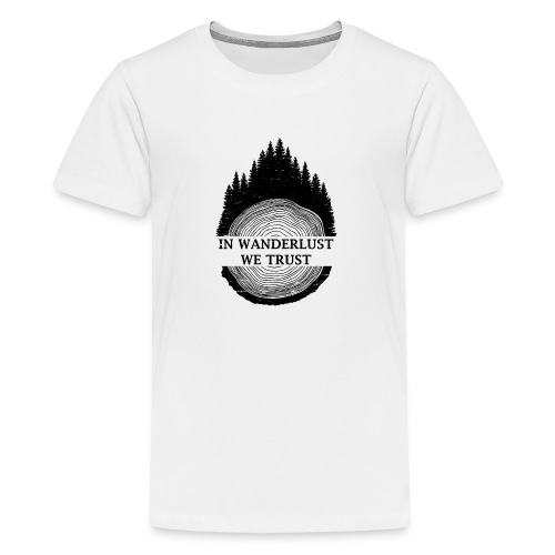 In Wanderlust We Trust - Kids' Premium T-Shirt