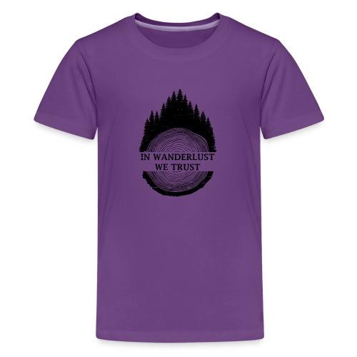 In Wanderlust We Trust - Kids' Premium T-Shirt