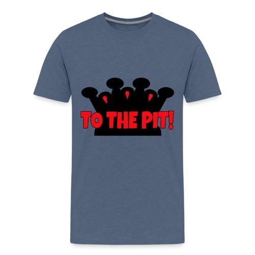 To the Pit - Kids' Premium T-Shirt
